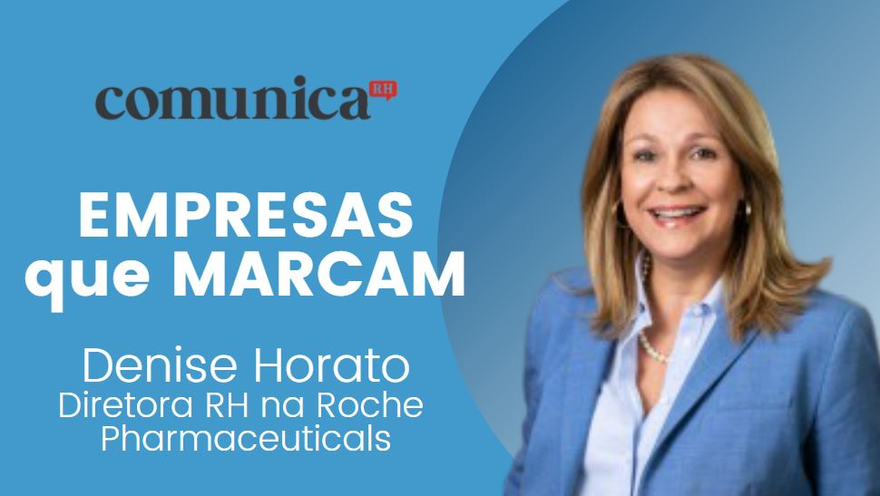 EMPRESAS que MARCAM – Denise Horato | ComunicaRH