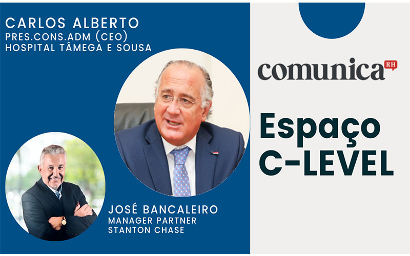 espaço C-Level com Carlos Alberto – Centro Hospitalar do Tâmega e Sousa